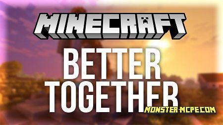 Better Together Update