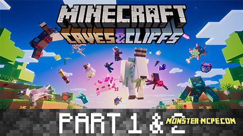Minecraft 1.17 Caves and Cliffs 2 Parts